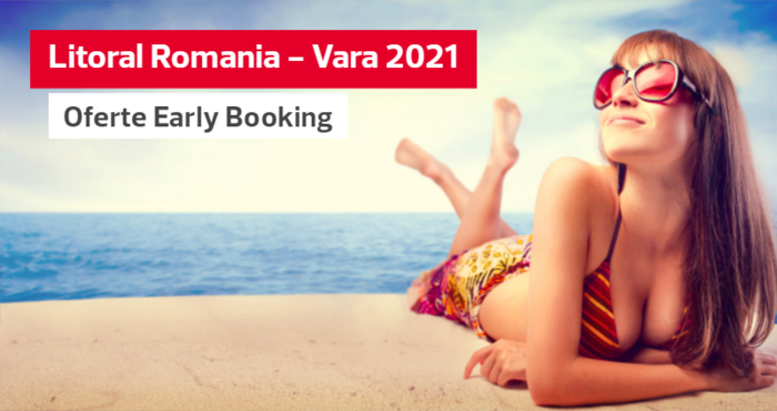 Litoral Romania 2021: Reduceri Early Booking si Oferte Speciale